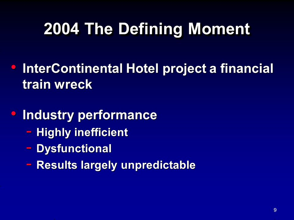 2004 The Defining Moment InterContinental Hotel project a financial train wreck InterContinental Hotel project a financial train wreck Industry perfor
