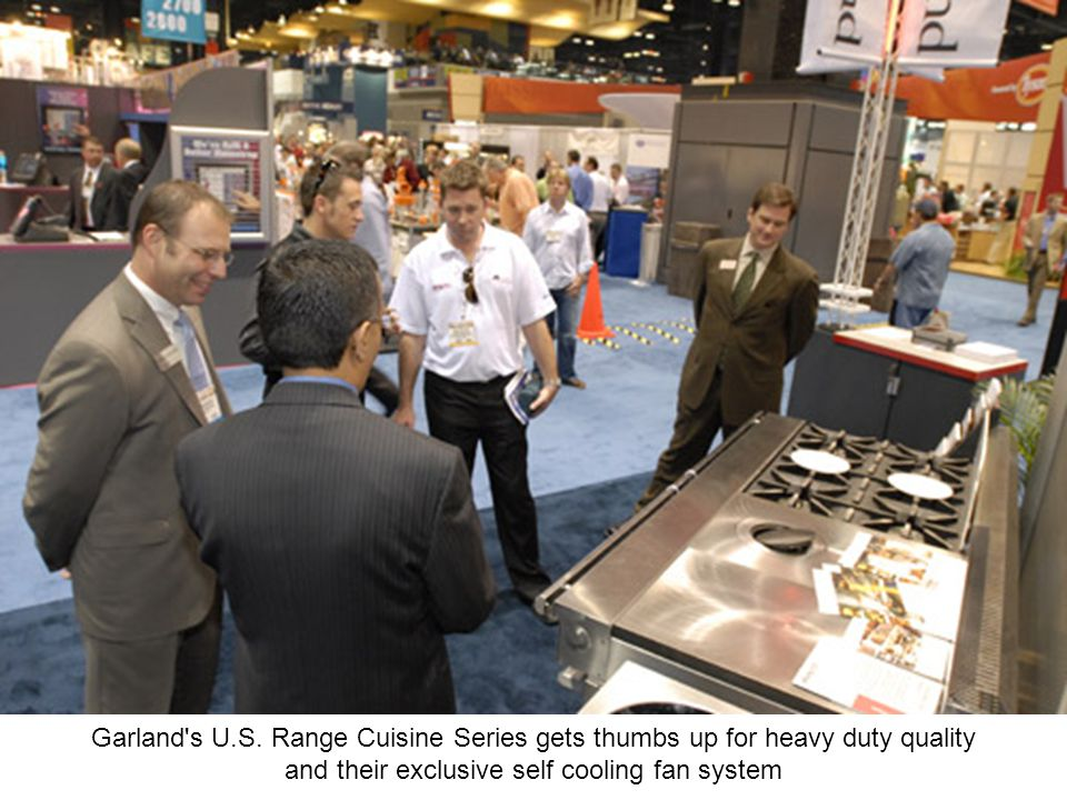 Garland's U.S. Range Cuisine Series gets thumbs up for heavy duty quality and their exclusive self cooling fan system
