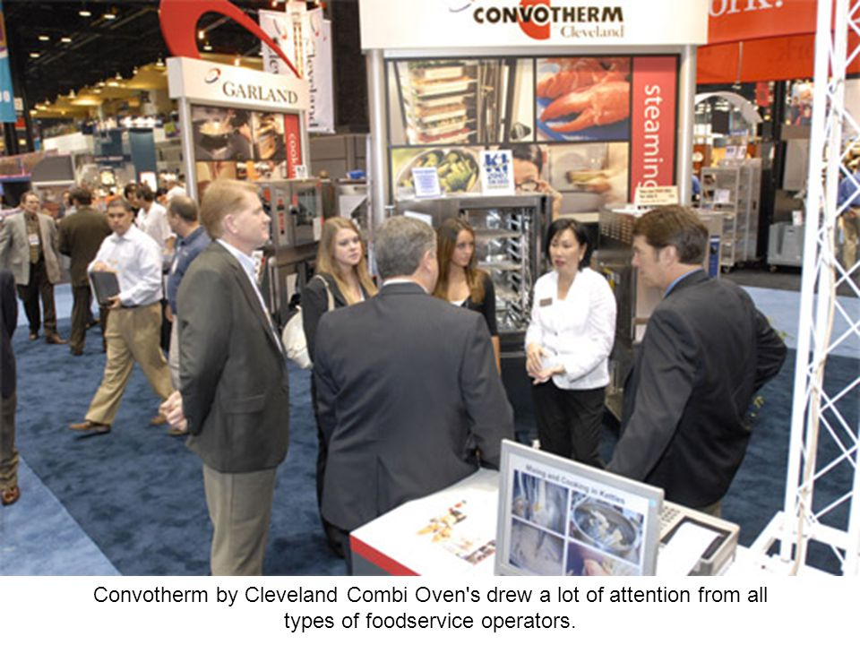 Convotherm by Cleveland Combi Oven s drew a lot of attention from all types of foodservice operators.