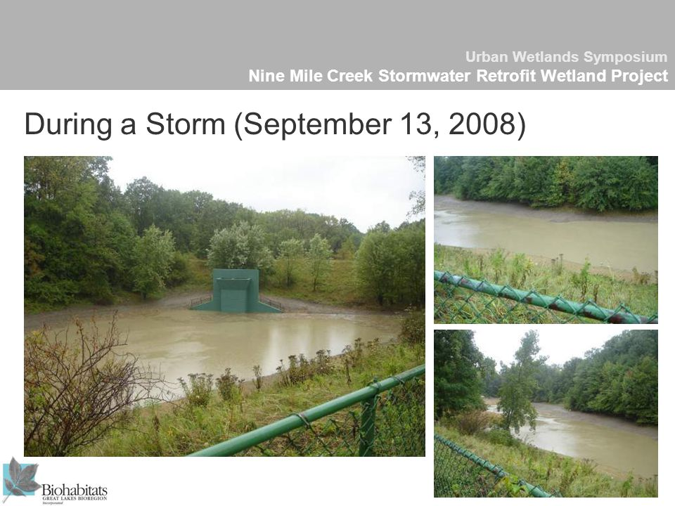 Urban Wetlands Symposium Nine Mile Creek Stormwater Retrofit Wetland Project During a Storm (September 13, 2008)