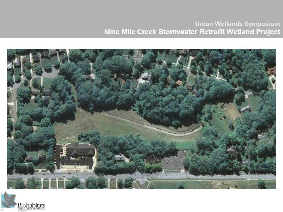 Urban Wetlands Symposium Nine Mile Creek Stormwater Retrofit Wetland Project