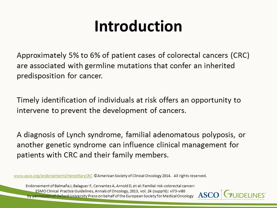 Introduction Approximately 5% to 6% of patient cases of colorectal cancers (CRC) are associated with germline mutations that confer an inherited predisposition for cancer.