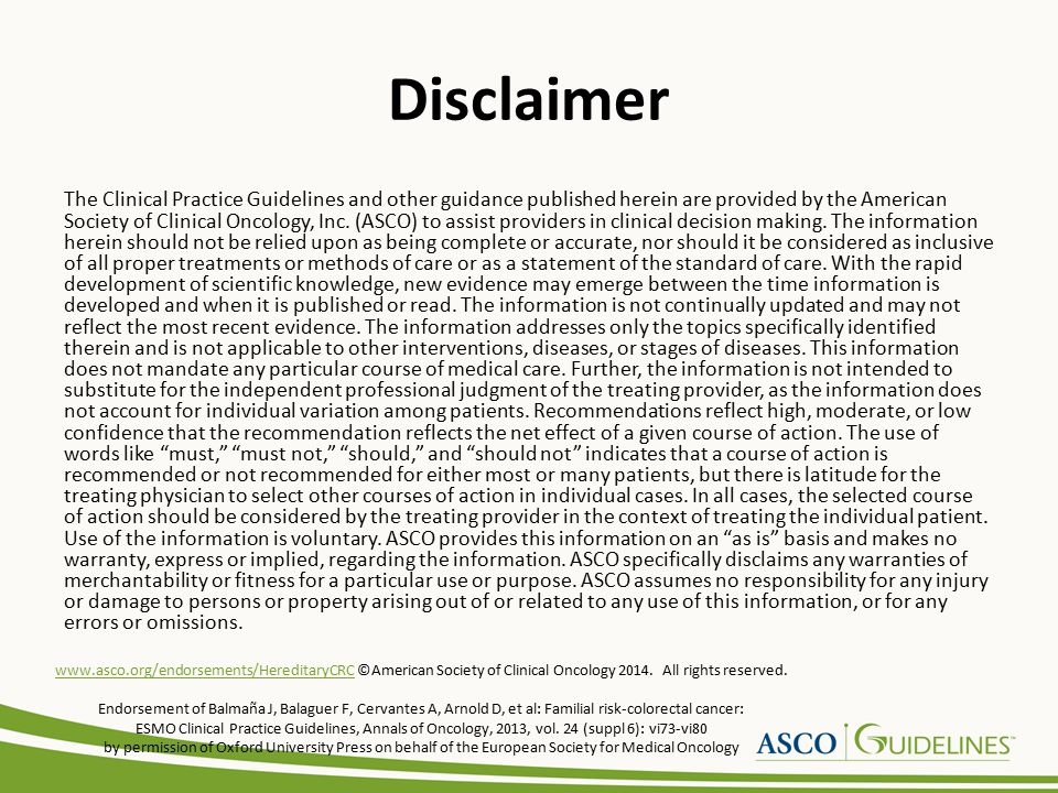 Disclaimer The Clinical Practice Guidelines and other guidance published herein are provided by the American Society of Clinical Oncology, Inc.