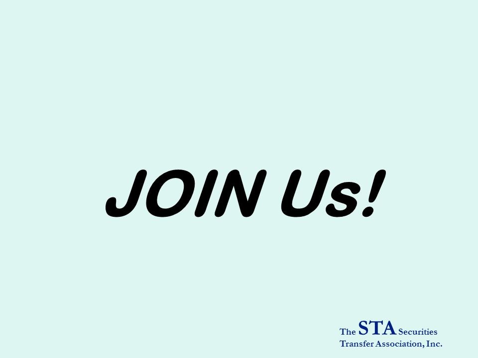 The STA Securities Transfer Association, Inc. JOIN Us!