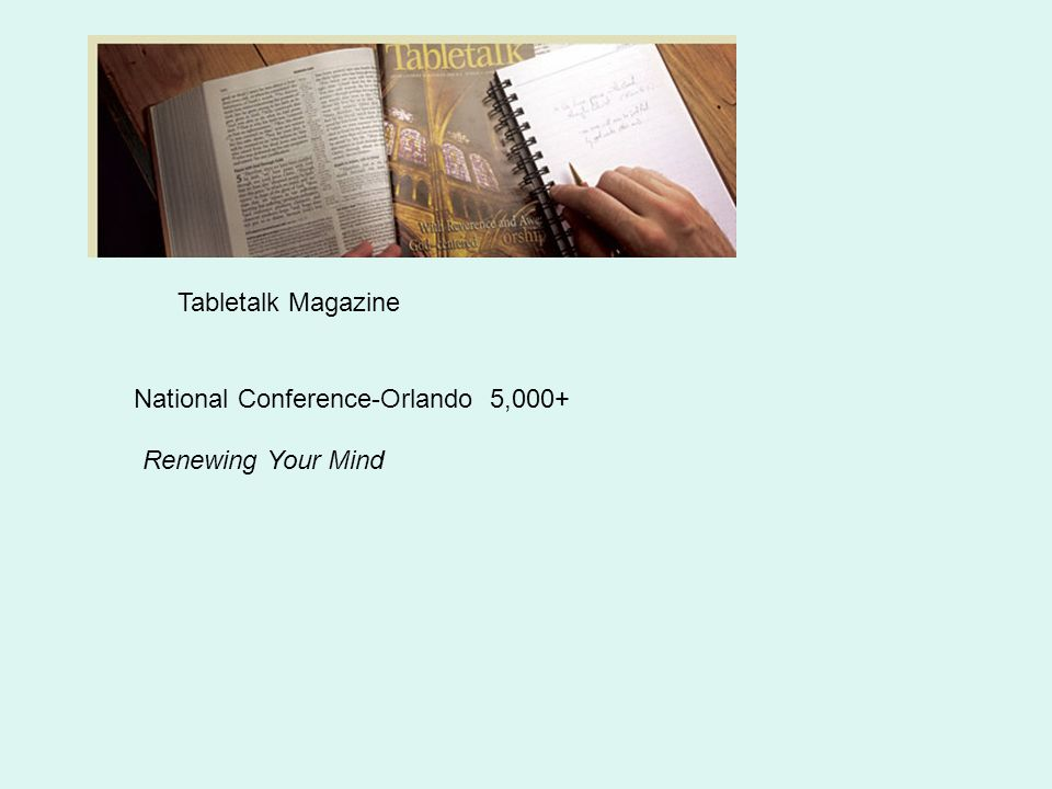 Tabletalk Magazine National Conference-Orlando 5,000+ Renewing Your Mind