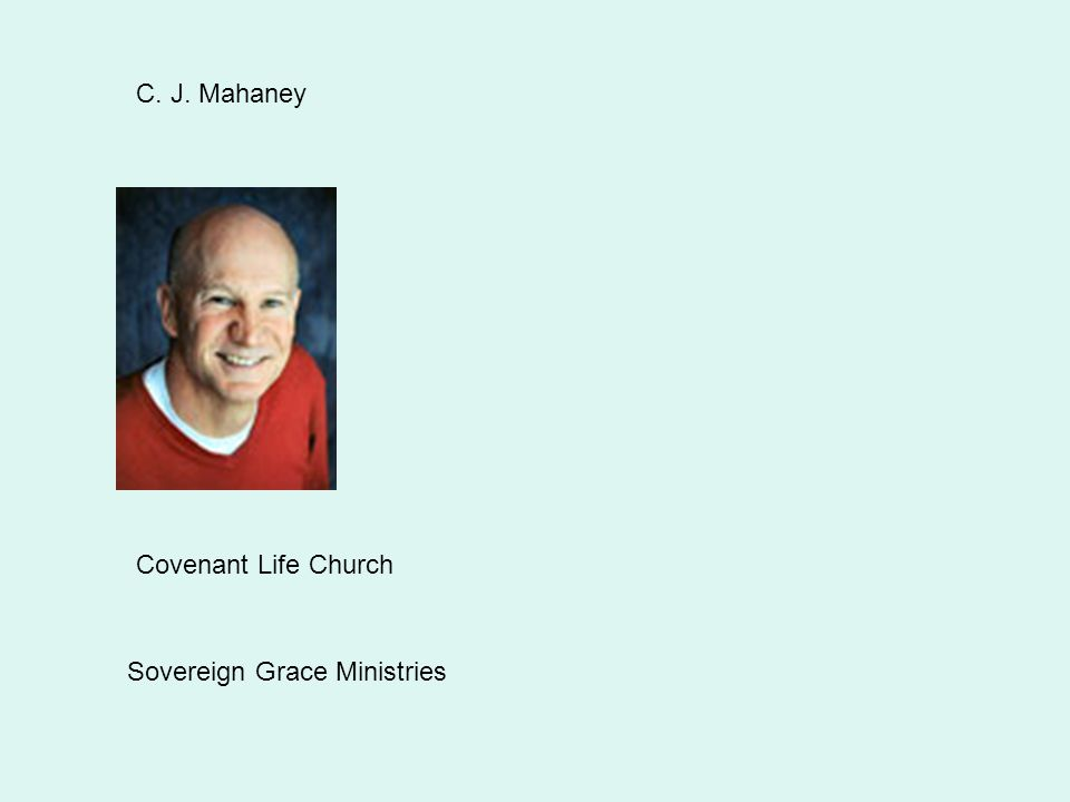 C. J. Mahaney Covenant Life Church Sovereign Grace Ministries