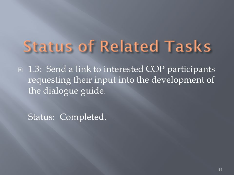  1.3: Send a link to interested COP participants requesting their input into the development of the dialogue guide.