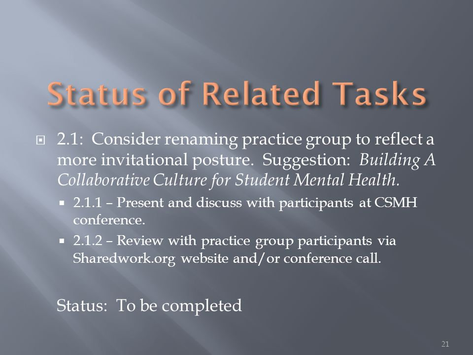  2.1: Consider renaming practice group to reflect a more invitational posture. Suggestion: Building A Collaborative Culture for Student Mental Health