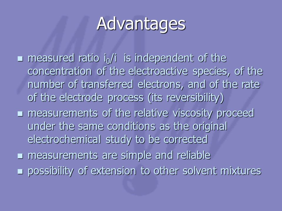 Advantages n measured ratio i 0 /i is independent of the concentration of the electroactive species, of the number of transferred electrons, and of th