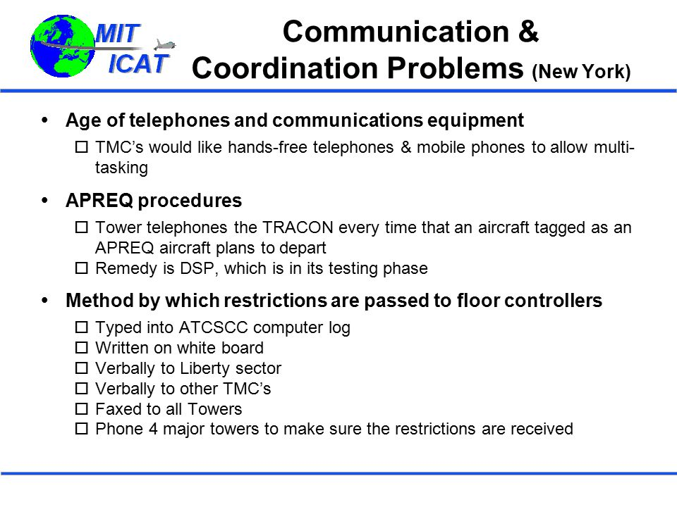 Communication & Coordination Problems (New York)  Age of telephones and communications equipment  TMC's would like hands-free telephones & mobile ph