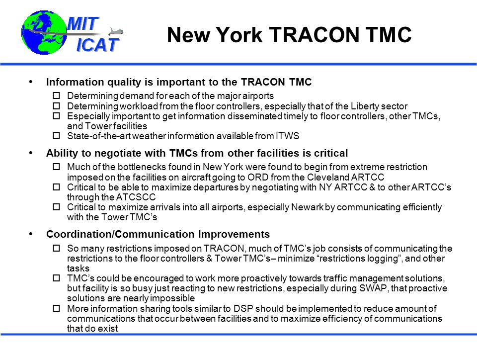 New York TRACON TMC  Information quality is important to the TRACON TMC  Determining demand for each of the major airports  Determining workload fr