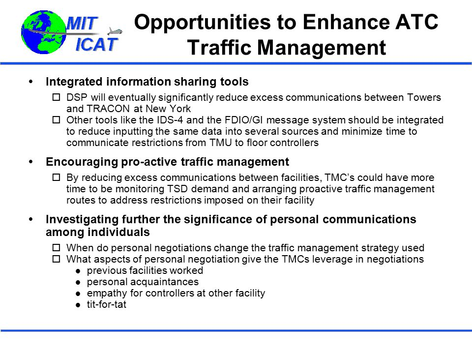 Opportunities to Enhance ATC Traffic Management  Integrated information sharing tools  DSP will eventually significantly reduce excess communication