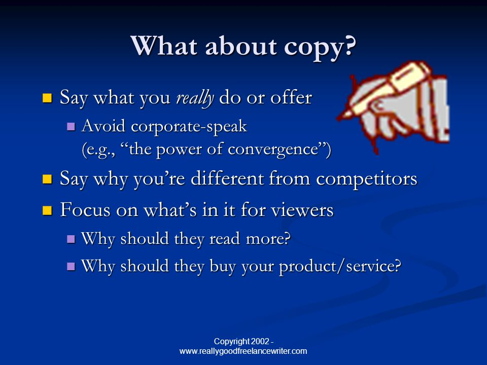 Copyright 2002 - www.reallygoodfreelancewriter.com What about copy.