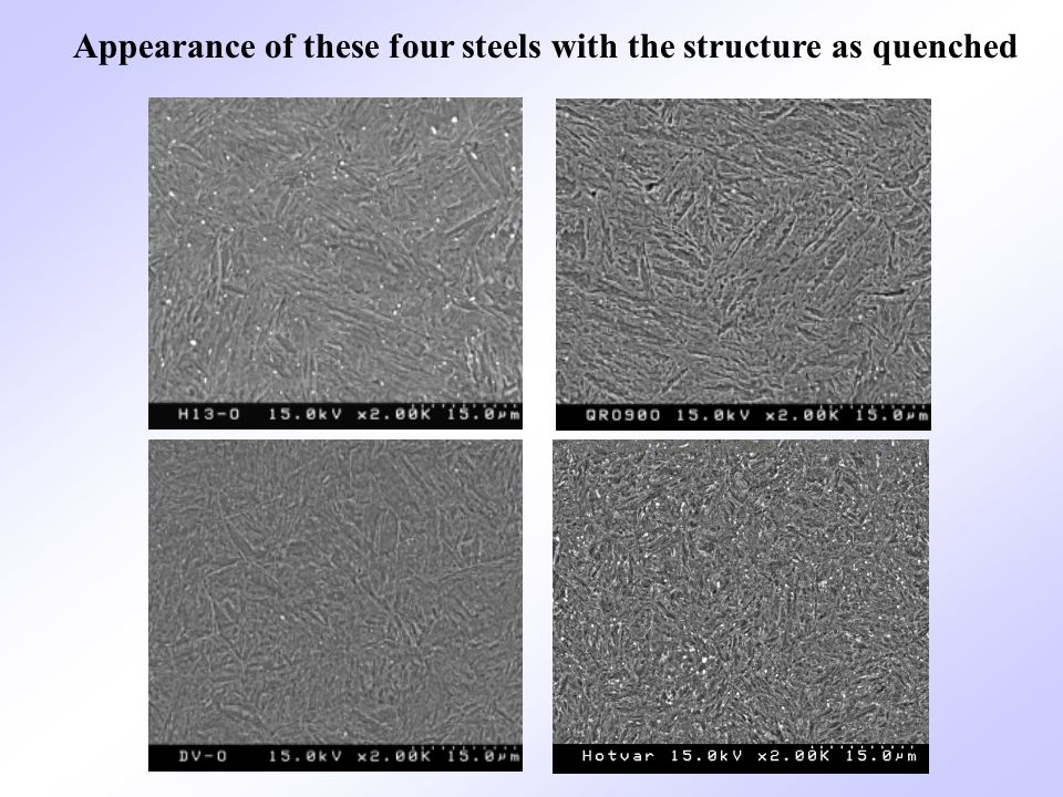 Appearance of these four steels with the structure as quenched