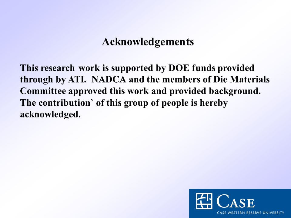 Acknowledgements This research work is supported by DOE funds provided through by ATI.