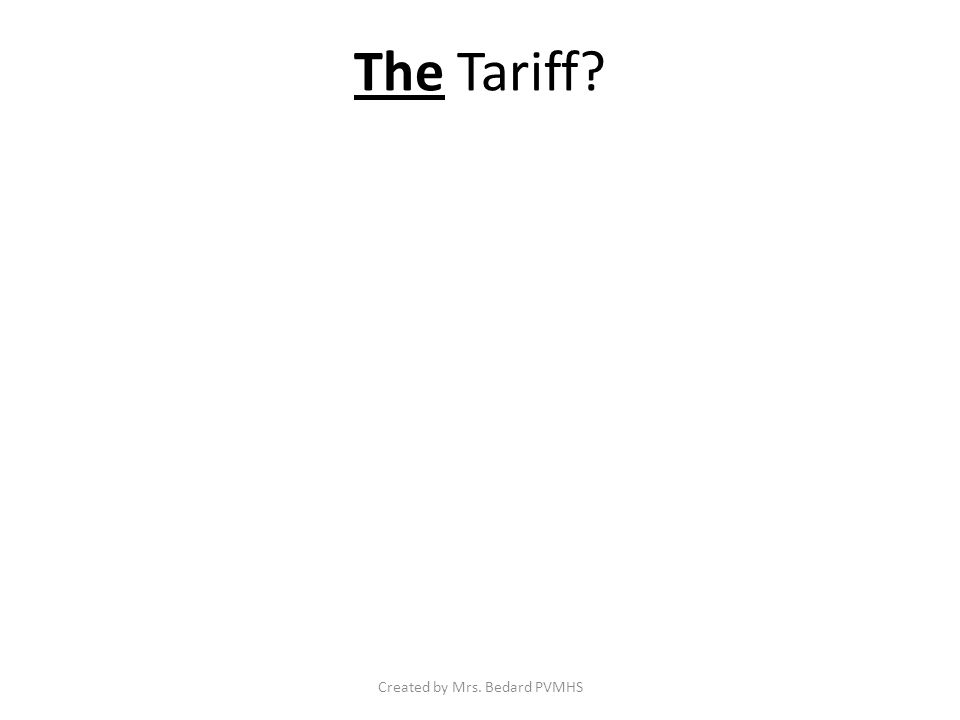 The Tariff Created by Mrs. Bedard PVMHS