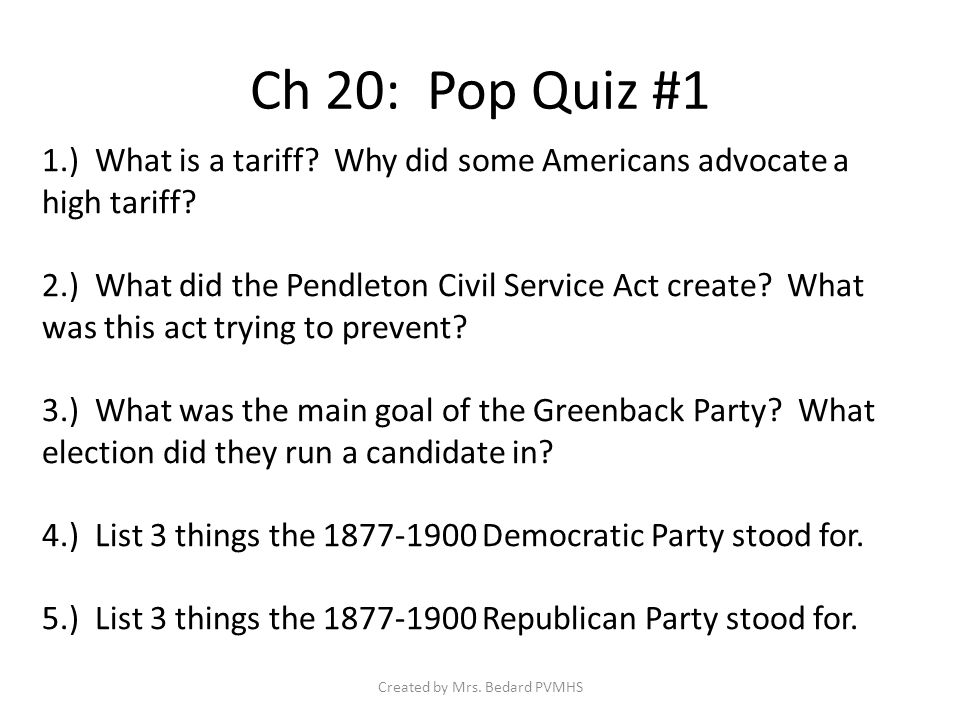 Ch 20: Pop Quiz #1 1.) What is a tariff. Why did some Americans advocate a high tariff.