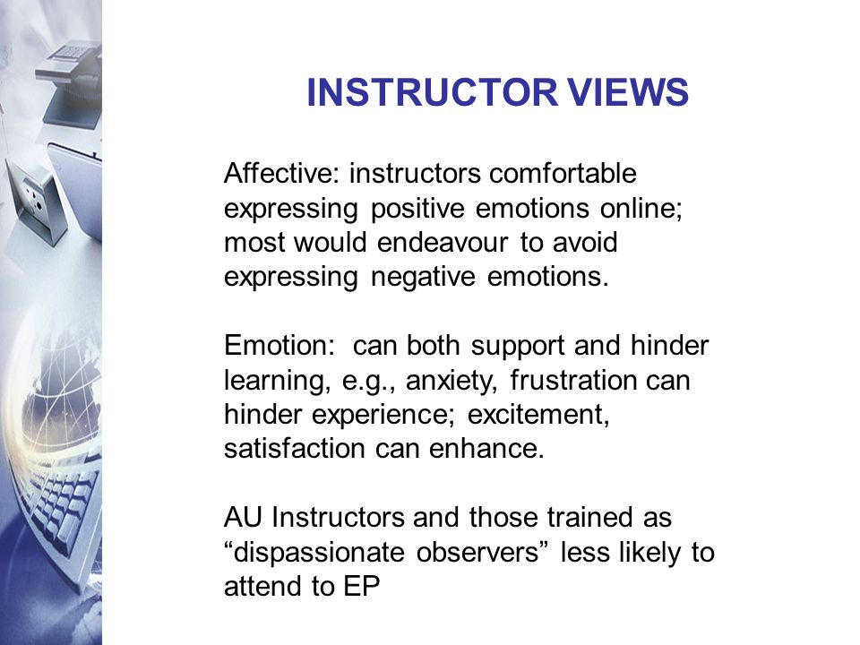 Affective: instructors comfortable expressing positive emotions online; most would endeavour to avoid expressing negative emotions.