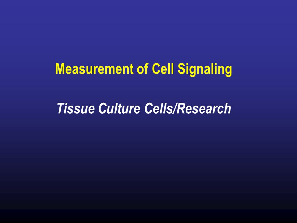 Measurement of Cell Signaling Tissue Culture Cells/Research