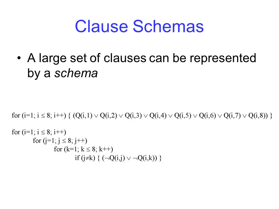 Clause Schemas A large set of clauses can be represented by a schema