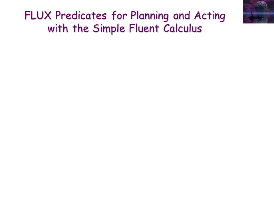 FLUX Predicates for Planning and Acting with the Simple Fluent Calculus