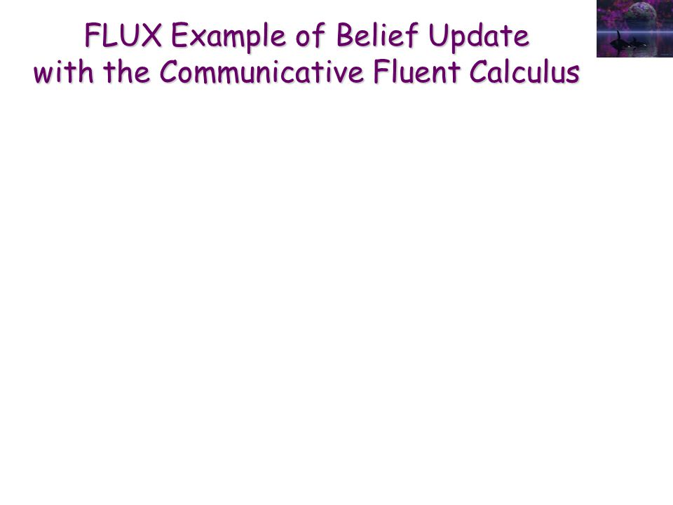 FLUX Example of Belief Update with the Communicative Fluent Calculus