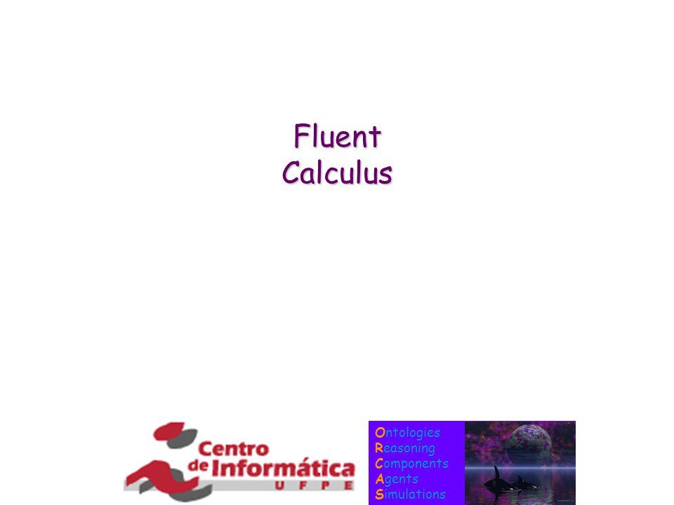 Ontologies Reasoning Components Agents Simulations Fluent Calculus