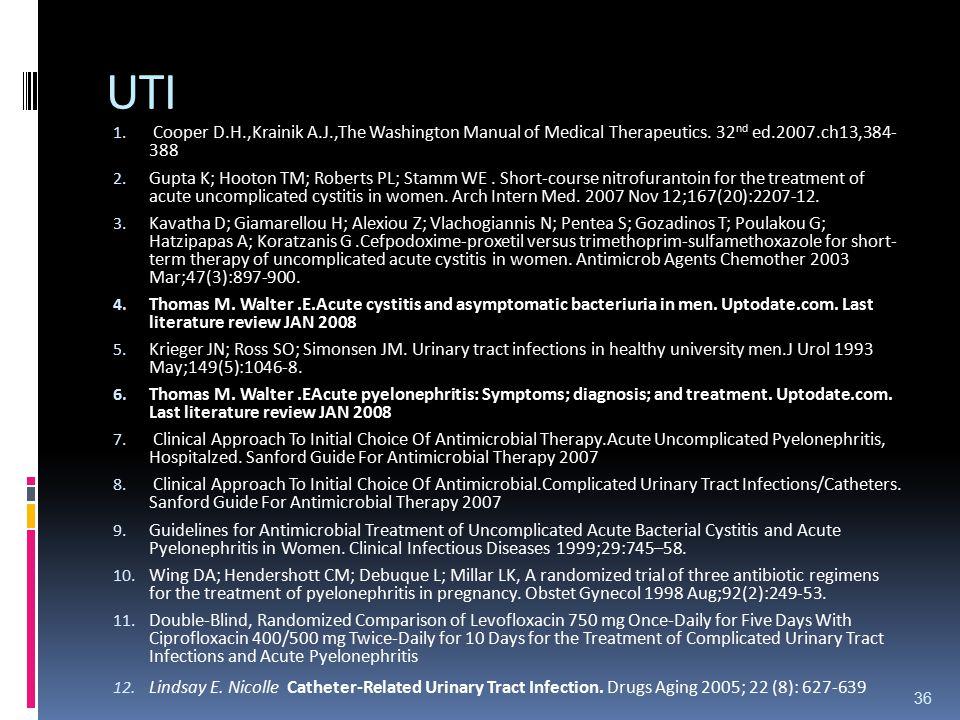 UTI 1.Cooper D.H.,Krainik A.J.,The Washington Manual of Medical Therapeutics.