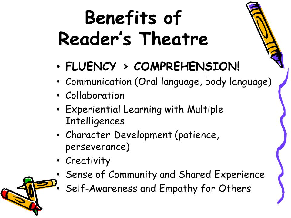 Benefits of Reader's Theatre FLUENCY > COMPREHENSION.