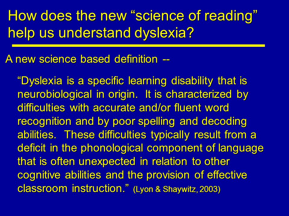 How does the new science of reading help us understand dyslexia.