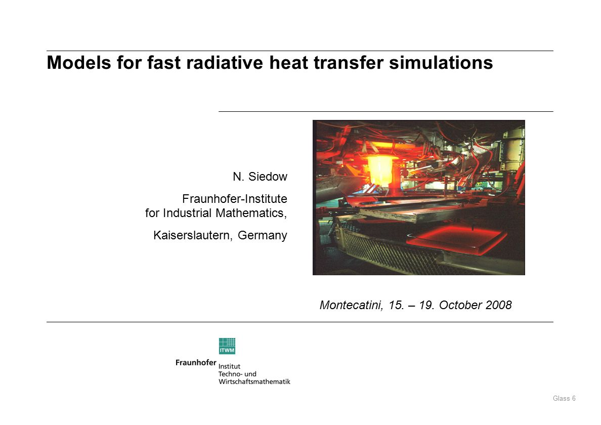 Glass 6 Models for fast radiative heat transfer simulations N.