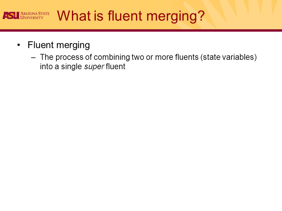 What is fluent merging.