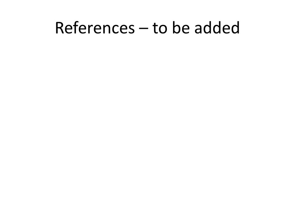 References – to be added