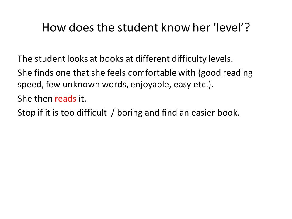 How does the student know her 'level'? The student looks at books at different difficulty levels. She finds one that she feels comfortable with (good