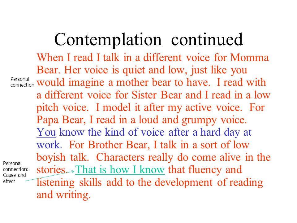 Contemplation continued When I read I talk in a different voice for Momma Bear. Her voice is quiet and low, just like you would imagine a mother bear