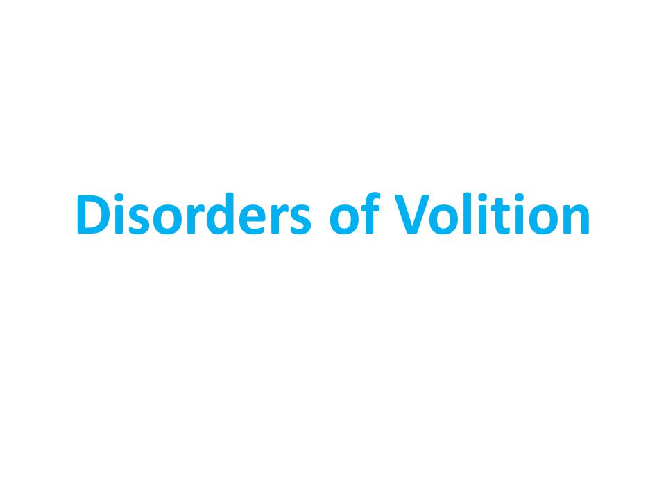 Disorders of Volition
