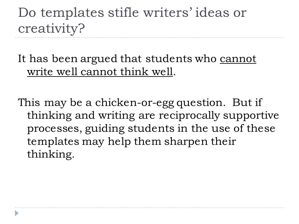 Do templates stifle writers' ideas or creativity.