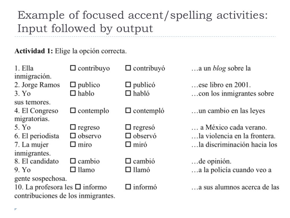 Example of focused accent/spelling activities: Input followed by output