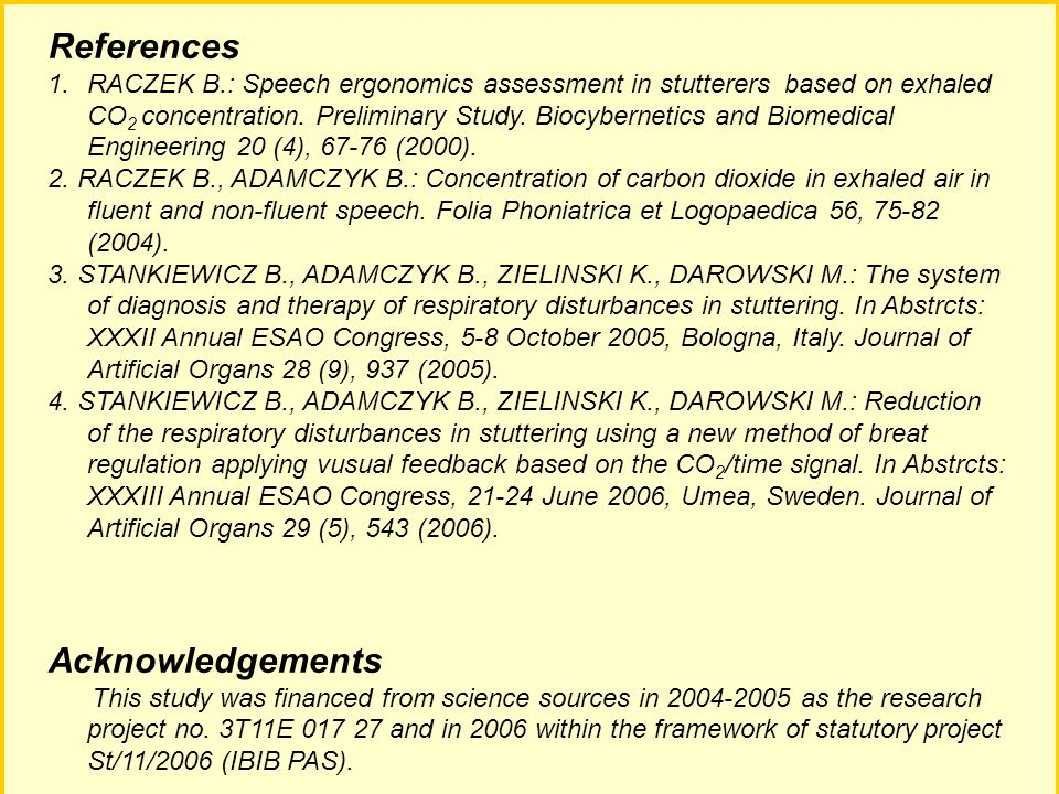 14 References 1.RACZEK B.: Speech ergonomics assessment in stutterers based on exhaled CO 2 concentration.