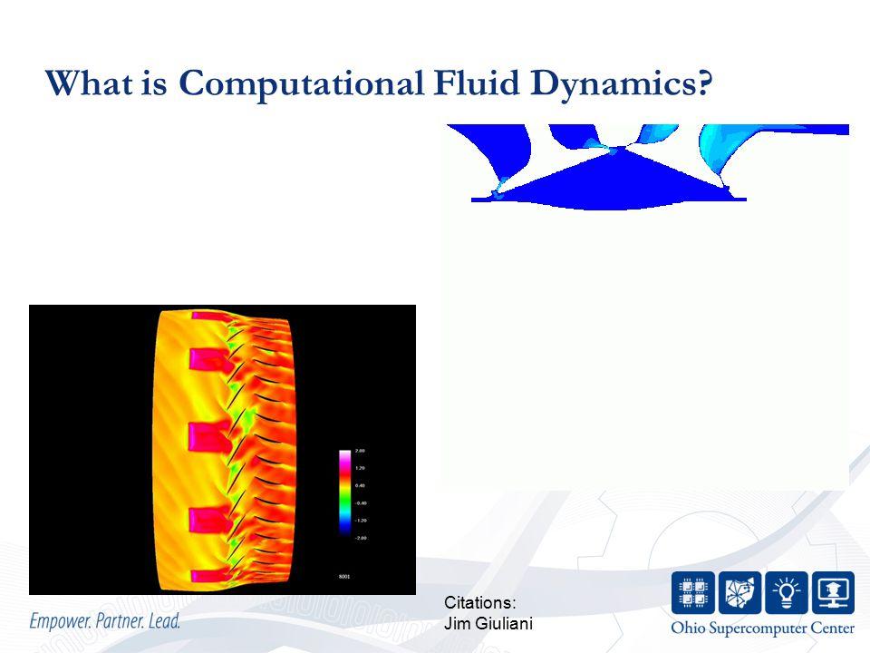 What is Computational Fluid Dynamics? Citations: Jim Giuliani