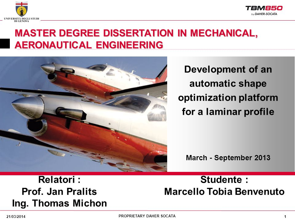 PROPRIETARY DAHER SOCATA 21/03/20141 MASTER DEGREE DISSERTATION IN MECHANICAL, AERONAUTICAL ENGINEERING Development of an automatic shape optimization