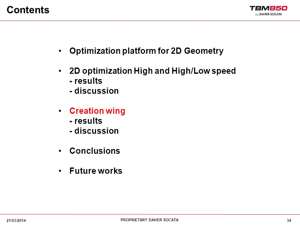 PROPRIETARY DAHER SOCATA 34 Optimization platform for 2D Geometry 2D optimization High and High/Low speed - results - discussion Creation wing - resul