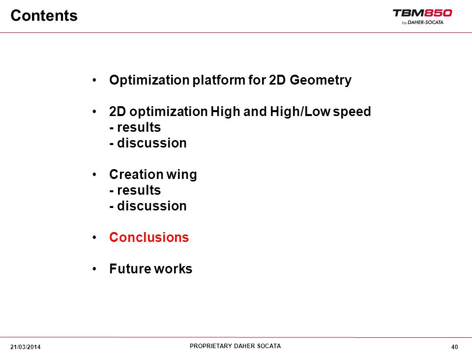 PROPRIETARY DAHER SOCATA 40 Optimization platform for 2D Geometry 2D optimization High and High/Low speed - results - discussion Creation wing - resul