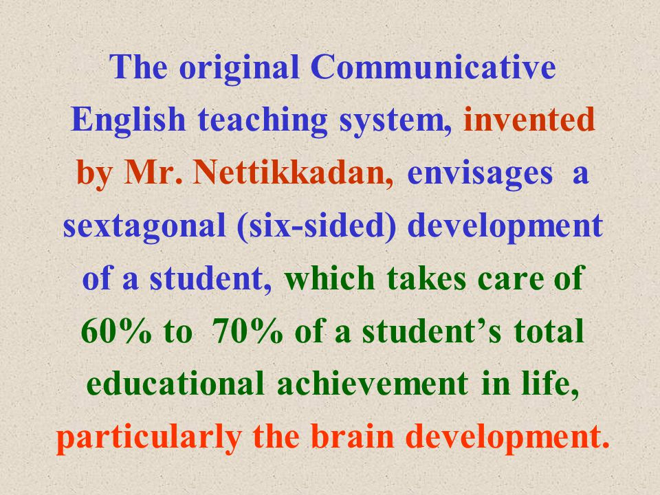 The original Communicative English teaching system, invented by Mr.