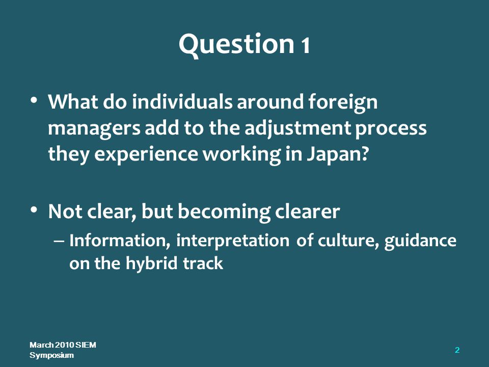 Question 1 What do individuals around foreign managers add to the adjustment process they experience working in Japan.
