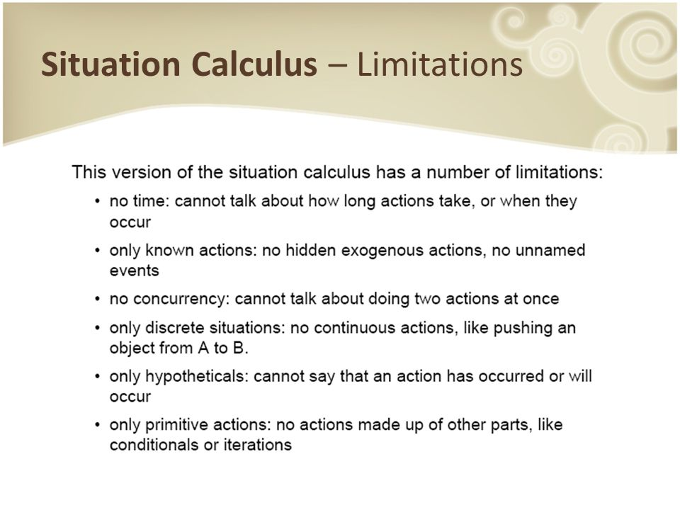 Situation Calculus – Limitations