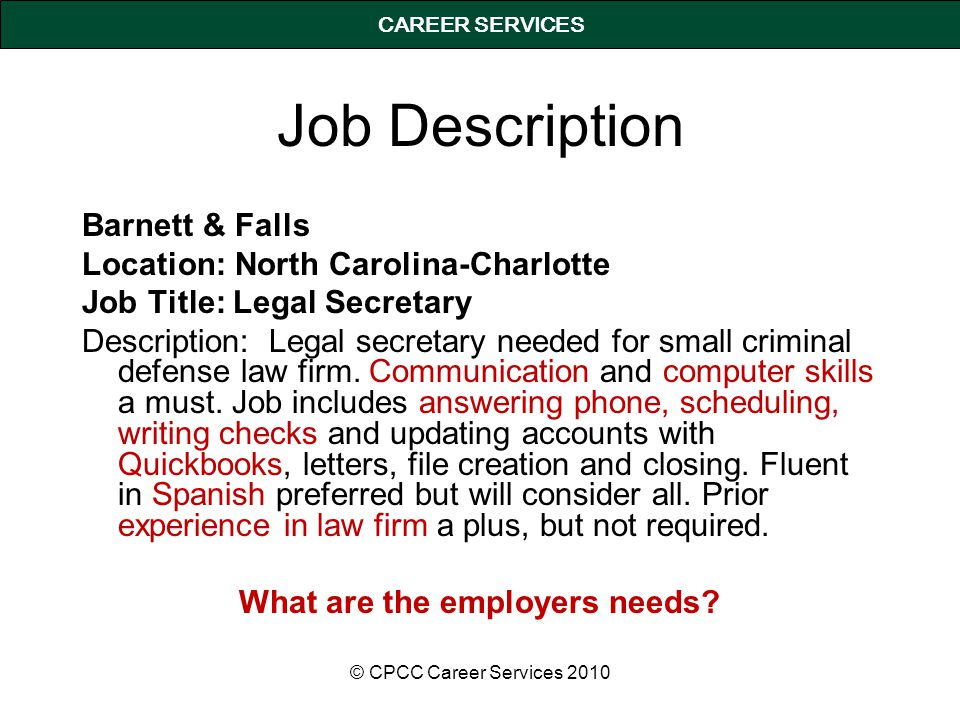 CAREER SERVICES Job Description Barnett & Falls Location: North Carolina-Charlotte Job Title: Legal Secretary Description: Legal secretary needed for small criminal defense law firm.