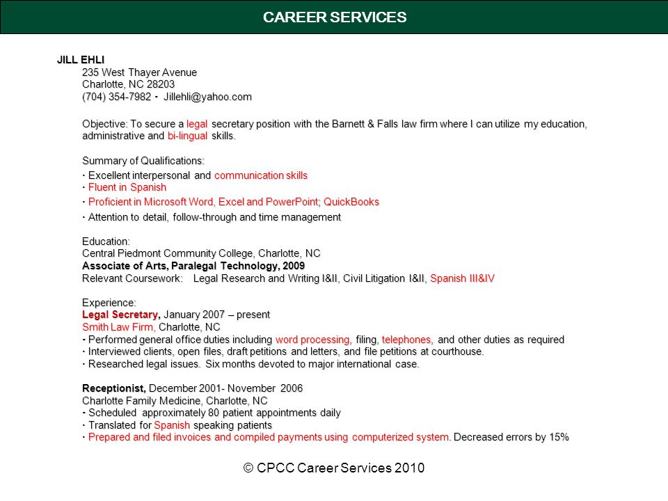 CAREER SERVICES JILL EHLI 235 West Thayer Avenue Charlotte, NC 28203 (704) 354-7982  Jillehli@yahoo.com Objective: To secure a legal secretary position with the Barnett & Falls law firm where I can utilize my education, administrative and bi-lingual skills.