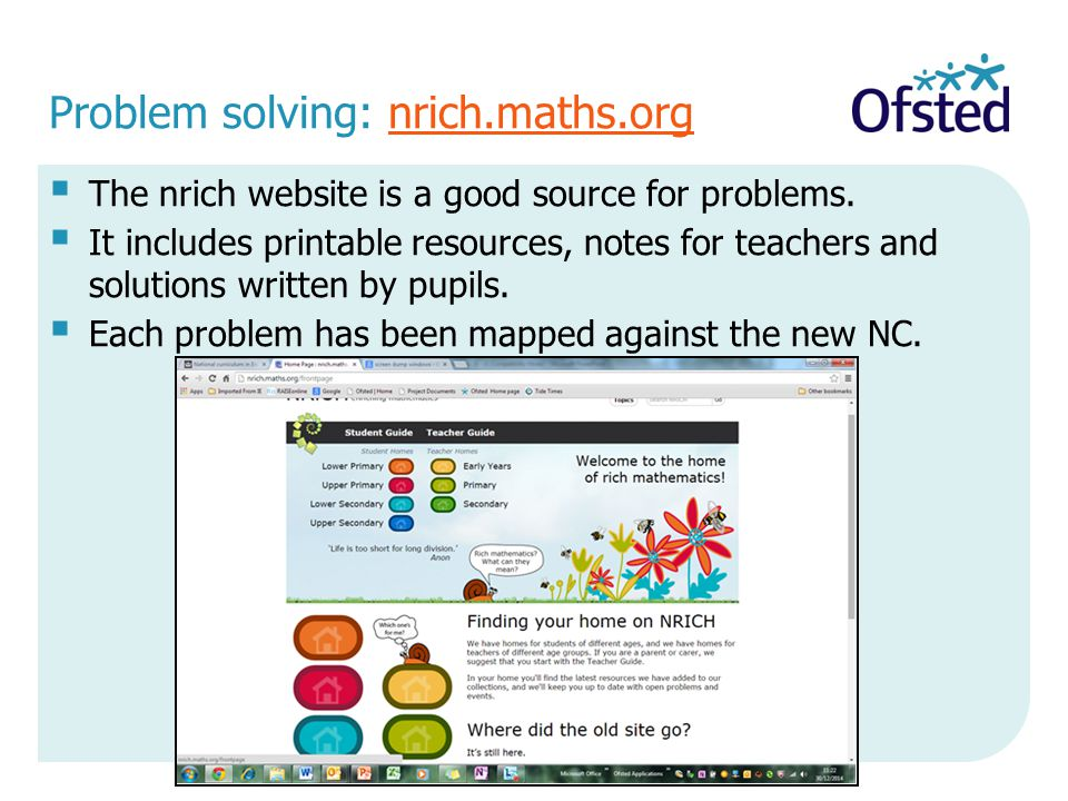 Problem solving: nrich.maths.orgnrich.maths.org  The nrich website is a good source for problems.  It includes printable resources, notes for teache