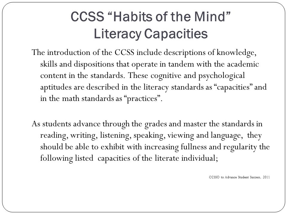 Literacy and Language Habits of the Mind They demonstrate independence.